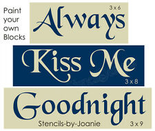 3 pc STENCIL Always Kiss Me Goodnight Country Family DIY Craft Signs Free Ship