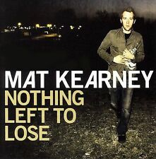 Nothing Left to Lose by Mat Kearney (CD, Apr-2006, Aware Records (USA))