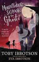 Ibbotson, Toby, Mountwood School for Ghosts (Great Hagges), Very Good Book