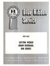 International Harvester 600 622 Cotton Picker Drum Overhaul Shop Service Manual