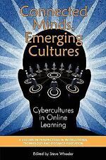 Connected Minds, Emerging Cultures: Cybercultures in Online Learning (PB) (Paper