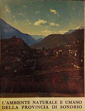L' AMBIENTE NATURALE E UMANO DELLA PROVINCIA DI SONDRIO - 1971
