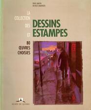 LA COLLECTION DES DESSINS ET ESTAMPES. 80 ŒUVRES CHOISIES. PAR DENIS MARTIN.