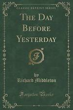 USED (LN) The Day Before Yesterday (Classic Reprint) by Richard Middleton