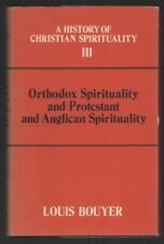 Louis Bouyer: Orthodox Spirituality and Protestant and Anglican Spirituality