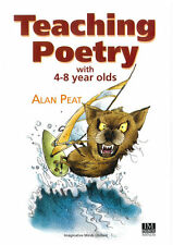 Teaching Poetry with 4 – 8 year olds by Alan Peat