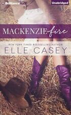 Mackenzie Fire : A Sequel to Shine Not Burn by Elle Casey (2015, CD, Unabridged)