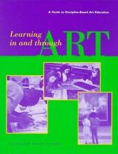 Learning In and Through Art: A Guide to Discipline Based Art Education-ExLibrary