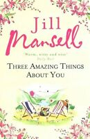 Three Amazing Things About You, Mansell, Jill | Paperback Book | Acceptable | 97