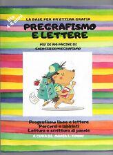 Scuola Dell'infanzia Pregrafismo e Lettere Impara a scrivere - quaderno esercizi