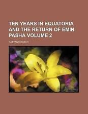 Ten years in Equatoria and the return of Emin Pasha Volume 2 by Casati, Gaetano