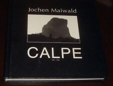 ' CALPE : 1987 - 1999 ' : by Jochen MAIWALD : 1st. Ed. 1999 : PHOTOGRAPHS :SPAIN