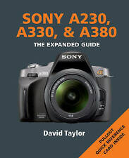 Sony A230, A330 & A380: Series: The Expanded Guide Series by David Taylor