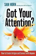 Got Your Attention? : How to Create Intrigue and Connect with Anyone by Sam...