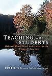 Teaching for the Students: Habits of Heart, Mind, and Practice in the-ExLibrary