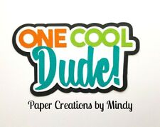 CRAFTECAFE MINDY ONE COOL DUDE BOY diecut premade paper piecing scrapbook title