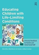 Educating Children with Life-Limiting Conditions: A Practical Handbook for Teach