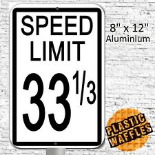 """Speed Limit 33 1/3 Audiophile Aluminum Sign 8"""" x 12"""" Funny Music Lovers Gift"""