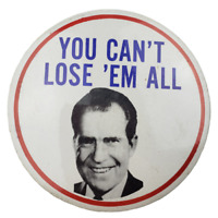 "Vtg Richard Nixon ""You Can't Lose 'Em All' Political Pinback Button"
