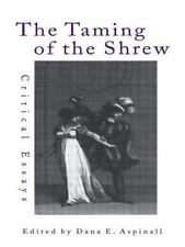 Shakespeare Criticism Ser.: The Taming of the Shrew : Critical Essays (2009,.