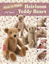 How to Make Heirloom Teddy Bears by Sue Quinn (2017, Paperback)