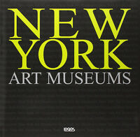 New York art museums. Ediz. italiana, spagnola, portoghese e inglese-Logos 2010