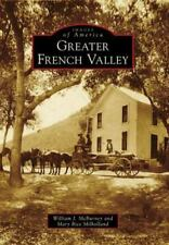 Images of America: Greater French Valley by William J. McBurney and Mary Rice M…