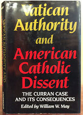 VATICAN AUTHORITY AND AMERICAN CATHOLIC DISSENT By William W. May - 1987