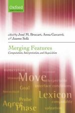 Merging Features: Computation, Interpretation, and Acquisition (Oxford Linguisti