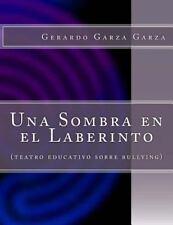 Una Sombra en el Laberinto : (teatro Educativo Sobre Bullying) by Gerardo...