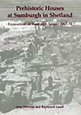 Prehistoric Houses at Sumburgh in Shetland: Excavations at Sumburgh-ExLibrary