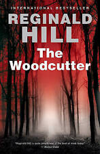 The Woodcutter by Reginald Hill. Hardback. 1st US edt. Signed by author