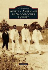 African Americans in Nacogdoches County [Images of America] [TX]