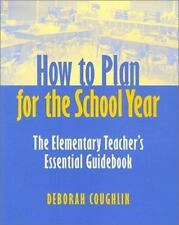 How to Plan for the School Year: The Elementary Teachers Essential Guidebook
