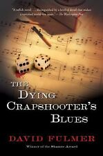 The Dying Crapshooter's Blues - New - Fulmer, David - Paperback