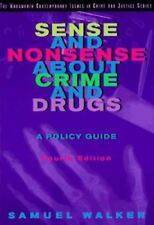 Sense and Nonsense About Crime and Drugs: A Policy Guide (Contemporary Issues in