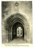 CPA 84 Vaucluse Avignon Entrée Principale du Palais des Papes