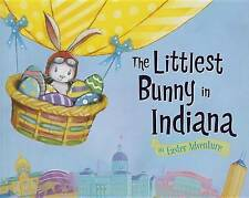 The Littlest Bunny in Indiana: An Easter Adventure by Lily Jacobs (Hardback,...