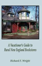A Vacationer's Guide to Rural New England Bookstores (Paperback or Softback)