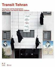 Transit Tehran Young Iran and Its Inspirations Malu Halasa & Maziar Bahar book