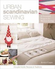 Urban Scandinavian Sewing: 18 Seasonal Projects for Modern Living, Cogan, Kirsty
