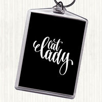Black White Cat Lady Quote Bag Tag Keychain Keyring