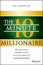 The 10-Minute Millionaire : The Shockingly Easy Trick for Making More Money...