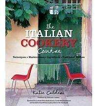 The Italian Cookery Course: Techniques, Mastercl, Katie Caldesi, New