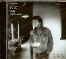 "WARREN BENNETT ""LEFT TO MY OWN DEVICES""   New CD"