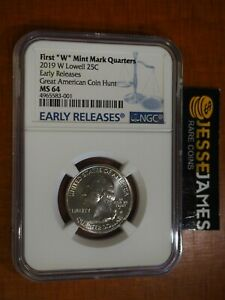 2019 W 25C LOWELL QUARTER NGC MS64 EARLY RELEASES GREAT AMERICAN COIN HUNT