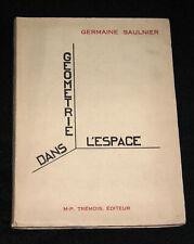 GÉOMÉTRIE DANS L'ESPACE - POÉSIE G. SAULNIER DÉDICACE n° 389/422 TRÉMOIS EO 1933