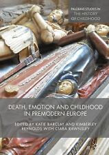 Death, Emotion and Childhood in Premodern Europe (Palgrave Studies in the