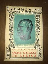 ddd I COMMENTARI DELL'IMPERO, GEN. CESARE CESARI, ORME D'ITALIA IN AFRICA - 1938