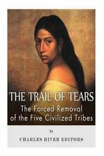 Trail of Tears: the Forced Removal of the Five Civilized Tribes: By Charles R...